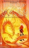The Cup of Morning Shadows (Twelve Treasures, #2)