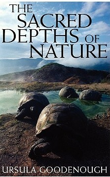 The Sacred Depths of Nature by Ursula Goodenough