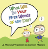 What Will Be Your First Words of the Day?
