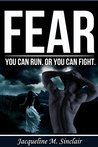 Fear: You Can Run, Or You Can Fight