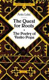 The Quest For Roots: The Poetry Of Vasko Popa