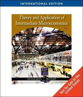Theory and Application of Intermediate Microeconomics by Walter Nicholson