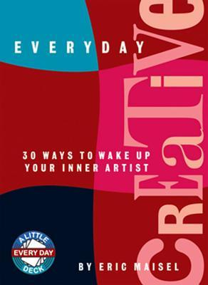 Everyday Creative: 30 Way to Wake Up Your Inner Artist
