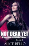 Not Dead Yet (Lucy Hart, Deathdealer #2)