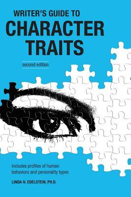 Writer's Guide to Character Traits by Linda N. Edelstein