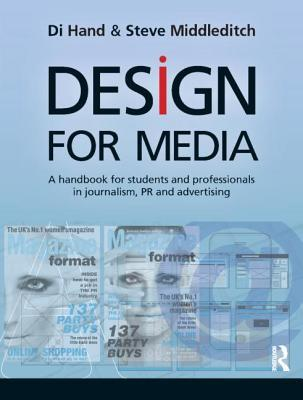 Design for Media a Handbook for Students and Professionals in Journalism, PR, and Advertising