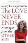 The Love Never Ends: Messages from the Other Side