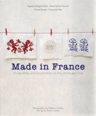 Made in France: Cross Stitch and Embroidery in Red, White and Blue