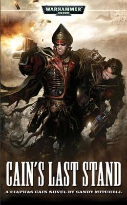 Cain's Last Stand by Sandy Mitchell