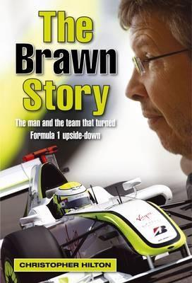 The Brawn Story by Christopher Hilton