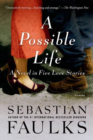 A Possible Life: A Novel in Five Love Stories