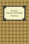 The Idylls, Epigrams, and Epitaphs
