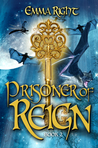 Prisoner Of Reign, (Reign Young Adult Adventure Fantasy, #2)
