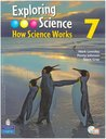 Exploring Science. [Year] 7: How Science Works