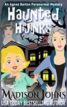 Haunted Hijinks (Agnes Barton Paranormal Mystery, #1)