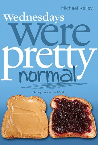 Wednesdays were Pretty Normal by Michael  Kelley