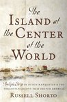 The Island at the Center of the World by Russell Shorto