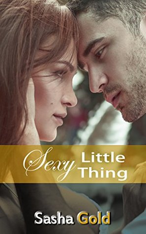 Sexy Little Thing (Little Thing, #3)