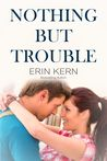 Nothing but Trouble (Trouble, #4)