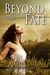 Beyond Fate (Fate of the Gods, #3)