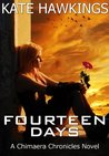 Fourteen Days: The Chimaera Chronicles, Book Two.