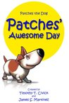 Patches' Awesome Day (Patches The Dog Book 1)