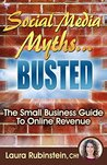 Social Media Myths BUSTED: The Small Business Guide To Online Revenue