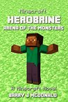 Minecraft: Herobrine Arena Of The Monsters: A Minecraft Novel (Monster Series Book 6)