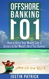Offshore Banking 101: How to Keep Your Money Safe and Secure in the World's Best Tax Havens