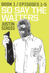 So Say the Waiters, Book 1: Episodes 1-5 (So Say the Waiters #1)