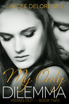 My Only Dilemma (Hiding Out - Book 2)