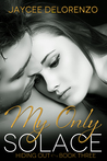 My Only Solace (Hiding Out - Book 3)