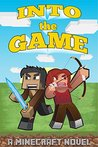 Into the Game: An Epic Minecraft Adventure Novel (Minecraft Adventures Book 1)