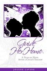 Guide Her Home: A Year of Hope After a Child's Tragedy