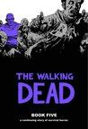The Walking Dead, Book Five by Robert Kirkman