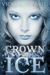 Crown of Ice (The Mirror of Immortality Series, #1)