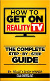 How To Get On Reality TV: The Complete Step By Step Guide