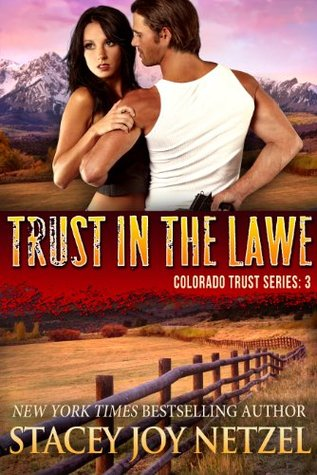 Trust in the Lawe (Colorado Trust #3)