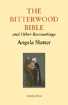 The Bitterwood Bible and Other Recountings by Angela Slatter