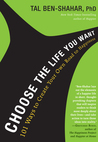 Choose the Life You Want: The Way to Lasting Happiness Moment by Moment