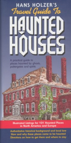 Hans Holzer's Travel Guide to Haunted Houses by Hans Holzer