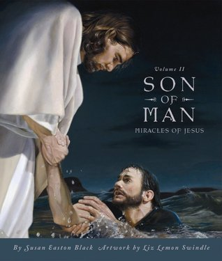Son of Man, Volume II: Miracles of Jesus