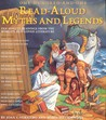 One-Hundred-and-One Read-Aloud Myths & Legends: Ten-Minute Readings from the World's Best-Loved Literature