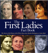 First Ladies Fact Book: The Stories of the Women of the White House from Martha Washington to Laura Bush