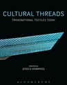 Cultural Threads: Transnational Textiles Today