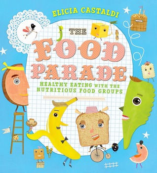 The Food Parade: An Introduction to Healthy Eating for Kids