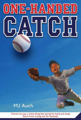 One-Handed Catch by Mary Jane Auch
