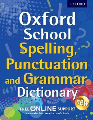 Oxford School Spelling, Punctuation, and Grammar Dictionary