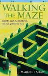 Walking The Maze by Margret Shaw
