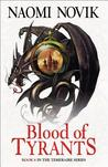 Blood of Tyrants (Temeraire, # 8)